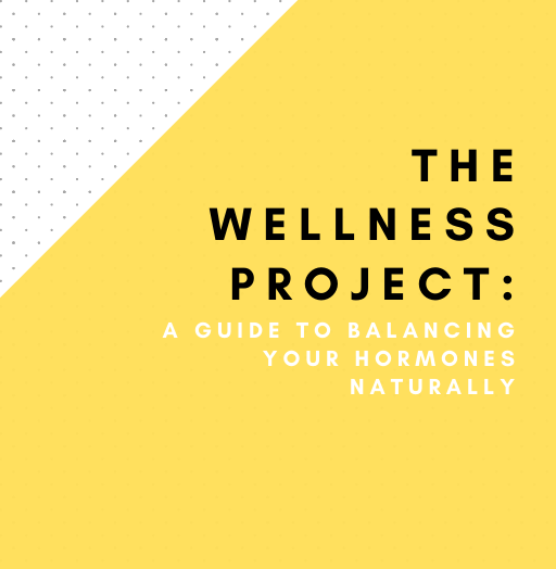 The Wellness Project: A Guide to Balancing Your Hormones Naturally